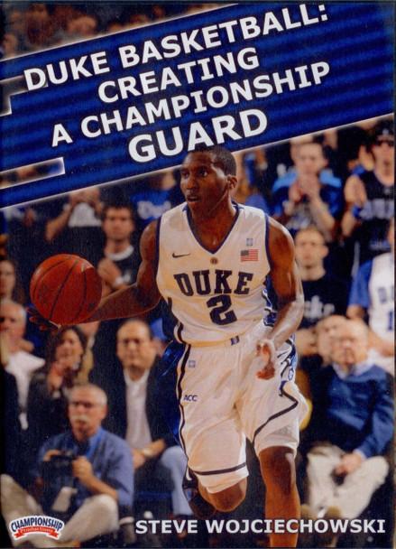 Duke Basketball: Creating A Championship Guard by Steve Wojciechowski Instructional Basketball Coaching Video
