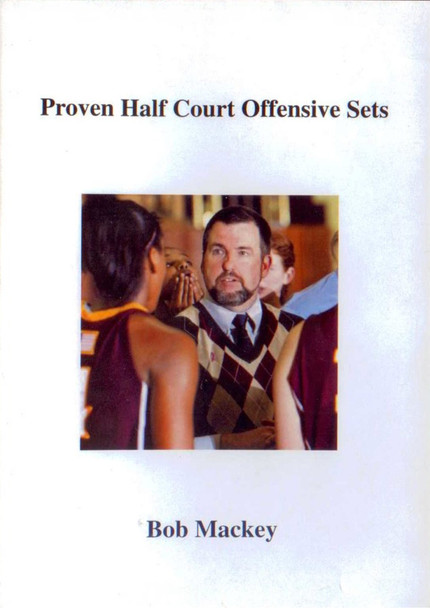 Proven Half Court Offensive Sets by Bob Mackey Instructional Basketball Coaching Video