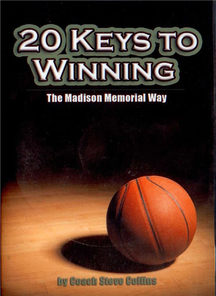 20 Keys To Winning: The Madison Memorial Way by Christopher Collins Instructional Basketball Coaching Video
