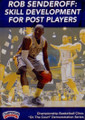Skill Development For Post Players by Rob Senderoff Instructional Basketball Coaching Video