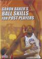 Ganon Baker's Ball Skills For Post Players by Ganon Baker Instructional Basketball Coaching Video