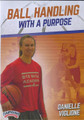 Ball Handling With A Purpose by Danielle Viglione Instructional Basketball Coaching Video