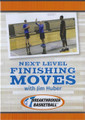 Next Level Finishing Moves by Jim Huber Instructional Basketball Coaching Video