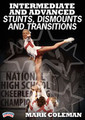 Intermediate and Advanced Stunts, Dismounts, and Transitions