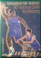 Threading The Needle--50 Tips And by Ganon Baker Instructional Basketball Coaching Video