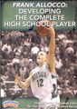 Developing The Complete High School Player by Frank Allocco Instructional Basketball Coaching Video