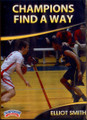 Champions Find A Way! by Eliot Smith Instructional Basketball Coaching Video