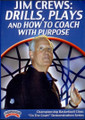Drills, Plays, & How To Coach With A Purpose by Jim Crews Instructional Basketball Coaching Video