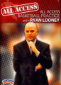 All Access: Ryan Looney by Ryan Looney Instructional Basketball Coaching Video
