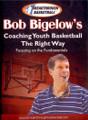 Bob Bigelow's Coaching Youth Basketball The Right Way by Bob Bigelow Instructional Basketball Coaching Video