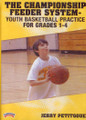 The Championship Feeder System –  Grades 1--4 -- Youth Basketball Practice by Jerry Petitgoue Instructional Basketball Coaching Video