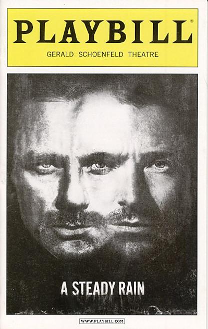 A Steady Rain (Dec 2009) Hugh Jackman, Daniel Craig Gerald Schoenfeld Theatre