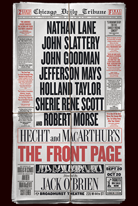 The Front Page is a hit Broadway comedy about tabloid newspaper reporters on the police beat, written by former Chicago reporters Ben Hecht and Charles MacArthur which was first produced in 1928