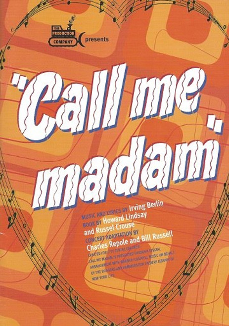 Call Me Madam is a musical with a book by Howard Lindsay and Russel Crouse and music and lyrics by Irving Berlin, Geraldine Turner, Grant Smith, Spencer McLaren, Rachael Beck, Adam Murphy, Reg Gorman, Clive Hearne, David Ravenswood