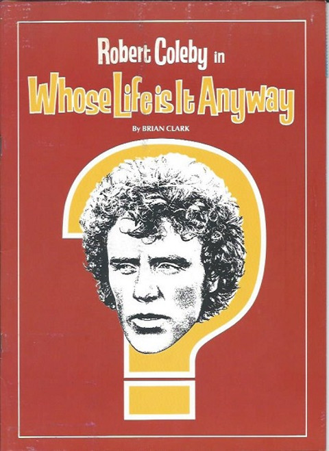 Whose Life Is It Anyway? is a play by Brian Clark adapted from his 1972 television play of the same title, Robert Coleby, Annette Andre, Earle Cross, Peter De Salis, David Foster, Elaine Lee, Keith Lee, David Nettheim, Phillip Ross, Lenore Smith, Fred Steele