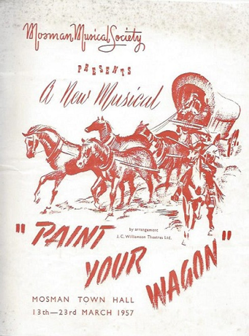 Paint Your Wagon, by Alan J. Lerner and music by Frederick Loewe, Mossman Musical Society 1957