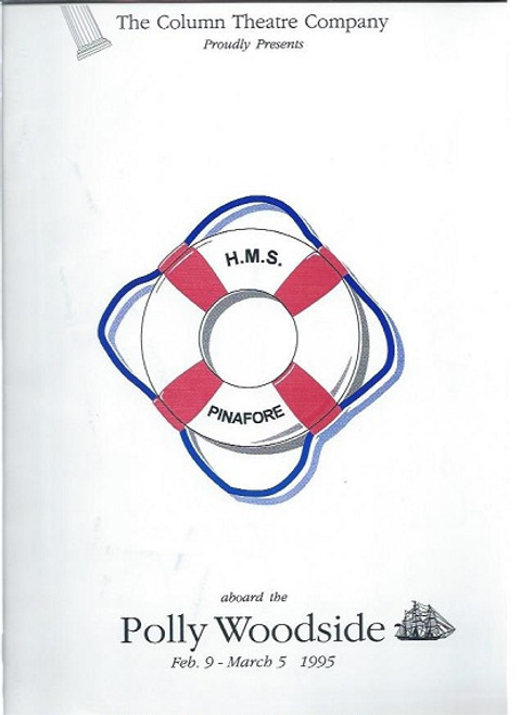 H.M.S. Pinafore; or, The Lass That Loved a Sailor is a comic opera in two acts, with music by Arthur Sullivan and a libretto by W. S. Gilbert, H.M.S Pinafore (1995) was produced by The Column Theatre Company Aboard the Polly Woodside