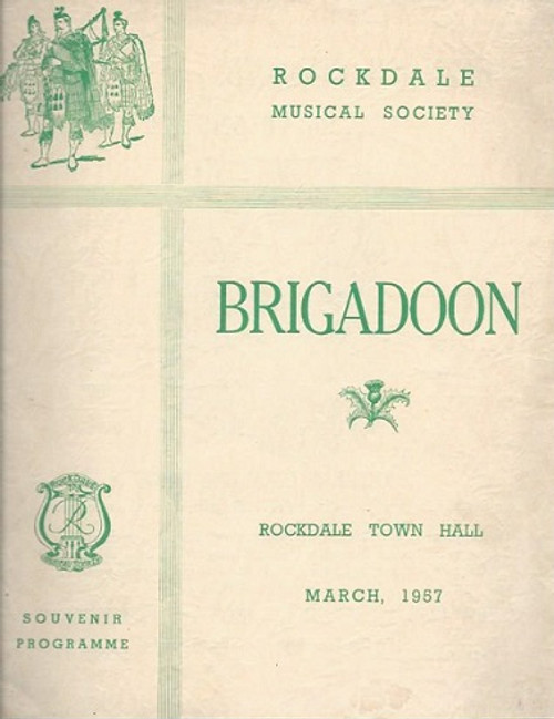 """Brigadoon is a musical with a book and lyrics by Alan Jay Lerner, and music by Frederick Loewe. Songs from the musical, such as """"Almost Like Being in Love"""", have become standards. Brigadoon 1957, Rockdale Musical Society"""