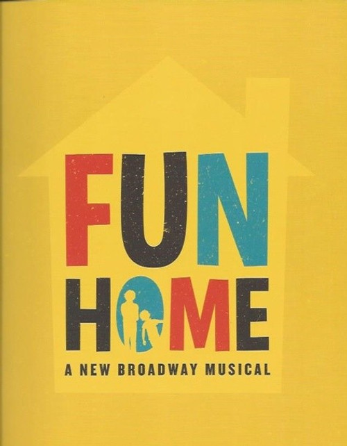 Fun Home by Lisa Kron, Jeanine Tesori, Souvenir Brochure 2015 Season, Circle in the Square, Fun Home is a musical adapted by Lisa Kron and Jeanine Tesori from Alison Bechdel's 2006 graphic memoir of the same name.