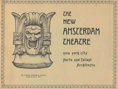The New Amsterdam Well Over a 100 Years on Broadway, Historical Society Book Annual no.5 - 1978, The annuals of the Theatre Historical Society usually focus on one theatre in New York City, many of which no longer exist.