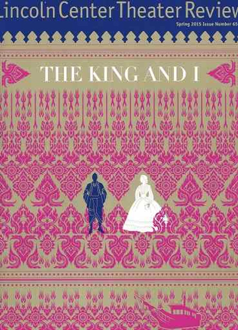 The King and I Broadway Spring 2015, Lincoln Review Souvenir Program Issue 65, 2015 Season, The King and I is a musical, the fifth by the team of composer Richard Rodgers and dramatist Oscar Hammerstein II.