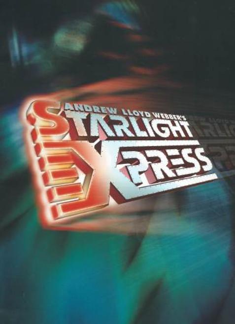 Starlight Express (Musical), Souvenir Brochure Published April 2002, Music by Andrew Lloyd Webber Lyrics by Richard Stilgoe