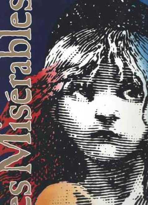 Les Miserables Imperial Theatre Broadway, Souvenir Brochure Published May 1999, Based on Victor Hugo's 1862 novel of the same name, set in early nineteenth-century France, the plot follows the stories of the characters as they struggle for redemption and revolution