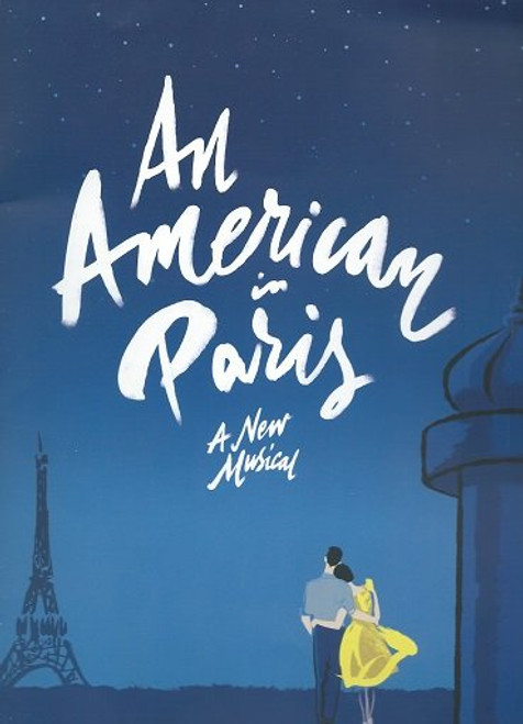 An American in Paris on Broadway, Souvenir Brochure with No Cast Insert, The romantic story of a young American soldier, a beautiful French girl and an indomitable European city are at the heart of Broadway's breathtakingly beautiful new musical, An American in Paris, the four-time Tony Award®-winning production that also earned the awards for Best Musical of the Year from both the Outer Critics Circle and the Drama League.