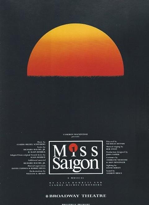 Miss Saigon Broadway 1994 Broadway Theatre Souvenir Brochure Director Nicholas Hytner Miss Saigon is a West End musical by Claude-Michel Schönberg and Alain Boublil, with lyrics by Boublil and Richard Maltby,