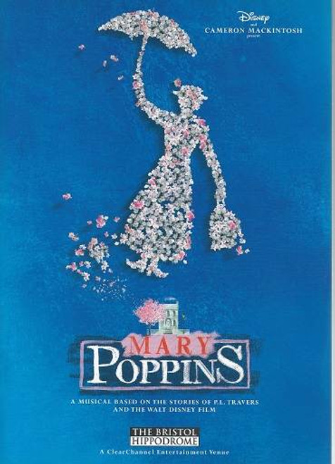 Mary Poppins Bristol Hippodrome, 2004 Souvenir Brochure Laura Michelle Kelly - Gavin Lee, Mary Poppins is a Walt Disney Theatrical musical based on the similarly-titled series of children's books by P. L. Travers and the Disney 1964 film