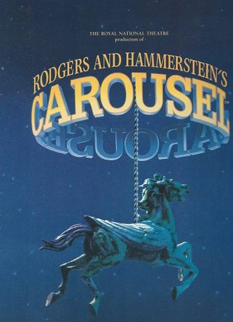 Carousel 1996 USA Tour, Patrick Wilson, Sarah Uriarte, Souvenir Brochure, Carousel was the second stage musical by the team of Richard Rodgers (music) and Oscar Hammerstein II (book and lyrics)