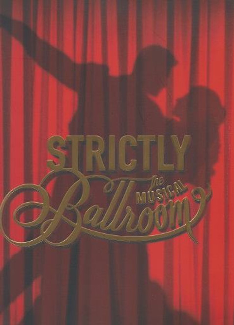 Strictly Ballroom the Musical (Musical), Thomas Lacey, Phoebe Panaretos, Bob Baines, Drew Forsythe, Souvenir Brochure Australian Capital CitiesTour