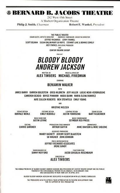 Bloody Bloody Andrew Jackson  is a musical with music and lyrics written by Michael Friedman, and a book by its director Alex Timbers.