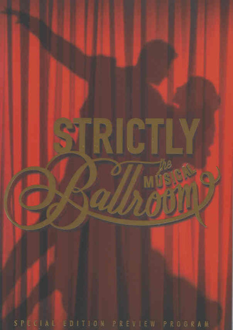 Strictly Ballroom the Musical (Musical) Thomas Lacey, Phoebe Panaretos, Bob Baines, Drew Forsythe, Souvenir Brochure Special Edition Preview Edition