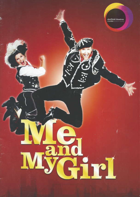 Me and My Girl (Musical) Sheffield Theatres, Daniel Crossley, Jemima Rooper, Miriam Margolyes, Souvenir Brochure 2010 Crucible Theatre Directed by Anna Mackmin