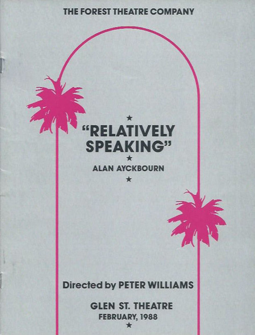 Relatively Speaking (Play) June Salter, Roger Climpson, Barry Quin, Souvenir Program - The Forest Theatre Company