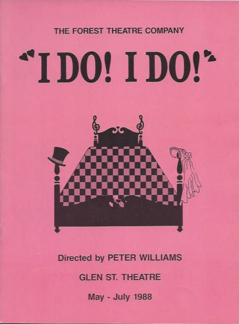 I Do! I Do! (Musical) Book & Lyrics by Tom Jones and music by Harvey Schmidt, Souvenir Program The Forest Theatre Company at The Glen St, Theatre