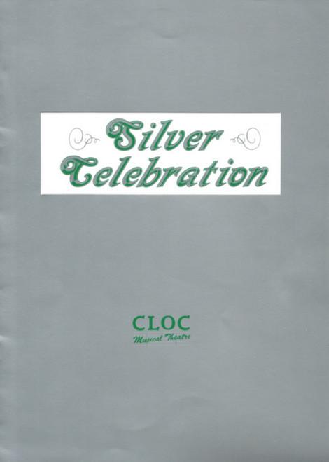 Silver Celebration CLOC (Musical) Silver Anniversary, Souvenir Brochure/ Program 1989 Alexander Theatre Monash University