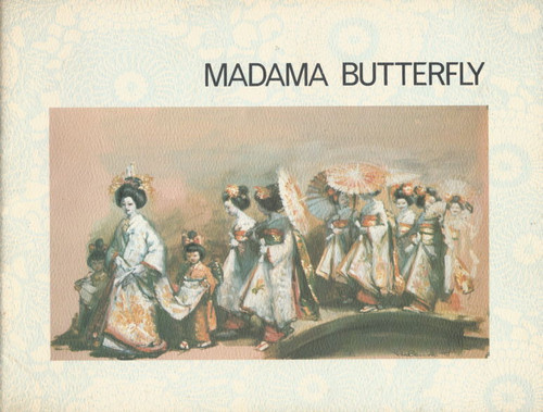 Madama Butterfly (Opera) Australian Opera Company, Souvenir Brochure 1979 Princess Theatre Melbourne, Australian Opera Programs