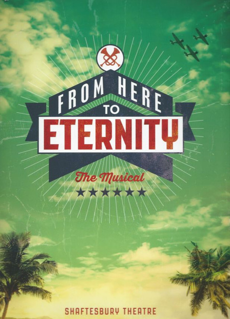 From Here to Eternity (Musical), Ryan Sampson, Siubhan Harrison, Robert Lonsdale, Darius Campbell Souvenir Brochure 2013, Full of Great Pictures of the Show and Cast Something Very Special