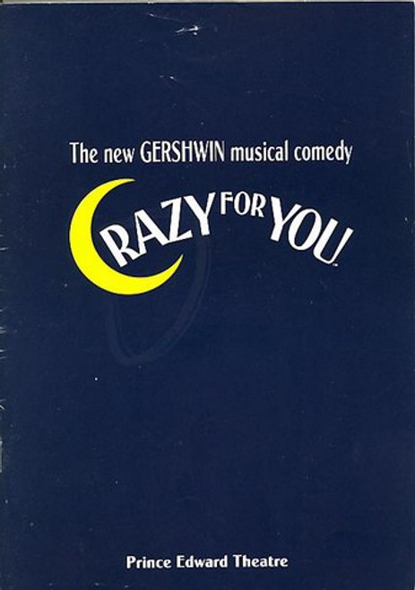 "Crazy for You  is a musical with a book by Ken Ludwig, lyrics by Ira Gershwin, and music by George Gershwin. Billed as ""The New Gershwin Musical Comedy"""