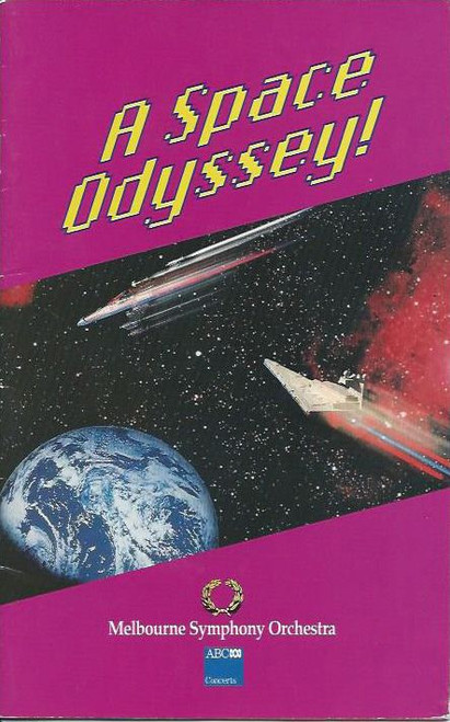 A Space Odyssey - Melbourne Symphony Orchestra 1991, (Melbourne Concert Hall Australia) including Brian Buggy (Conductor) Bev McKern (Soprano) Grahame Murphy (Producer) John Burrett (Designer), Australian Theatre