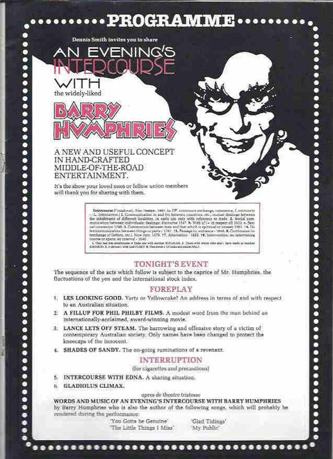 An Evenings Intercourse With Barry Humphries (Comedy/Concert) Barry Humphries, Size 215 x 300 mm - - Souvenir Brochure 1989 Lots of fun information on Barry and his characters Dame Edna and Sir Les Patterson - Australian Theatre