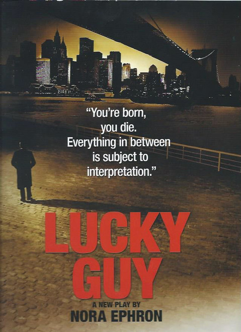 Lucky Guy by Nora Ephron, Souvenir Brochure Apr 2013, Lucky Guy is a play by Nora Ephron that premiered in 2013, the year after her death. It was Ephron's final work and marked Tom Hanks's Broadway debut, in which he earned a Theatre World Award.