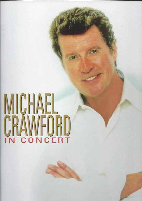 Michael Crawford in Concert 2000, Michael Crawford OBE (born 19 January 1942) is an English actor and singer, Michael Crawford the phantom of the opera