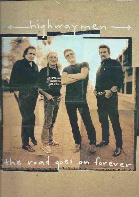 """Highwaymen 1995 """"The Road Goes On Forever"""" Tour, The Highwaymen were a Country music supergroup comprising four of the genre's biggest artists well known for their pioneering influence on the outlaw country subgenre: Johnny Cash, Waylon Jennings, Willie Nelson, and Kris Kristofferson"""