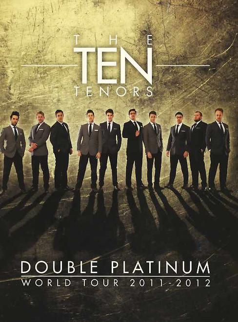 "The Ten Tenors (Musical) program, Jared Newall, Graham Foote, Keane Fletcher, Stewart ""Sancho"" Morris 2011 - Double Platinum World Tour, 10 tenors program, The TEN Tenors (also known as TTT or 'The TEN')"