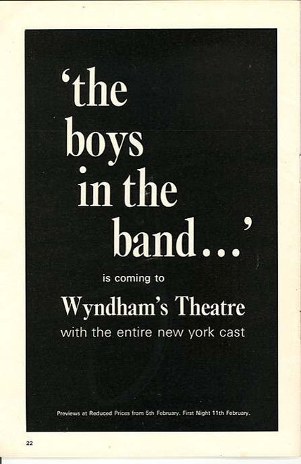 The Boys in the Band is a play by Mart Crowley. The off-Broadway production, directed by Robert Moore, opened on April 14, 1968 at Theater Four,