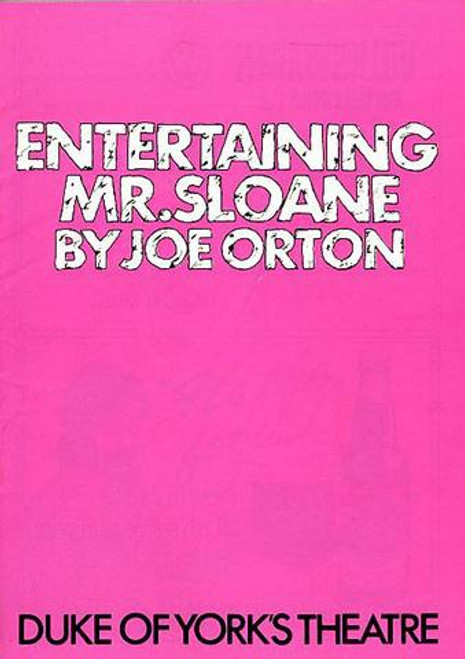Entertaining Mr Sloane  is a play by the English playwright Joe Orton.It was first produced in London at the New Arts Theatre on 6 May 1964 and transferred to the West End's Wyndham's Theatre on 29 June 1964.
