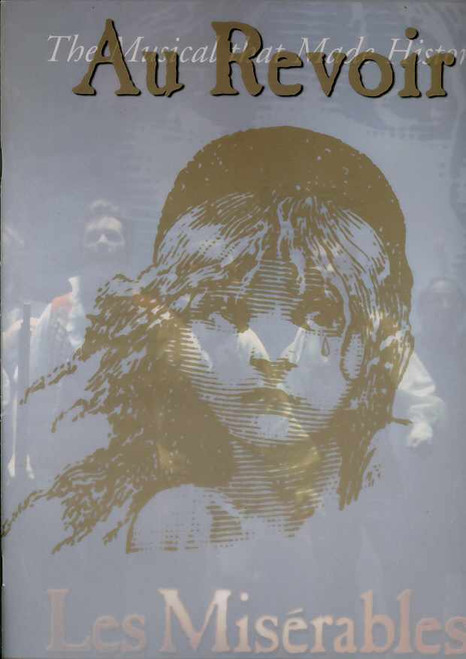 Les Miserables (Musical), This Souvenir Brochure is from the last night on Broadway May 18 2003, with special cover. Au Revoir after 16 years on Broadway